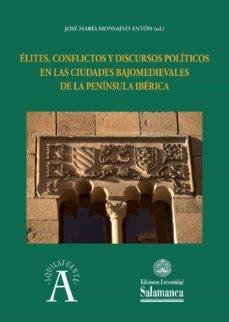élites, conflictos y discursos políticos en las ciudades bajomedievales de la península ibérica (ebook)-9788413110721