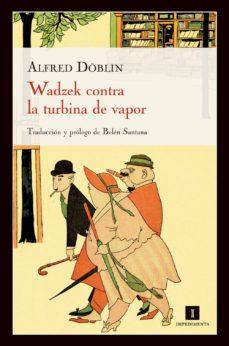 Descargar audiolibros gratis para iPhone WADZEK CONTRA LA TURBINA DE VAPOR de ALFRED DOBLIN en español