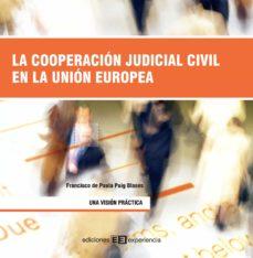 la cooperación judicial civil en la unión europea (ebook)-francisco de paula puig blanes-9788415179221