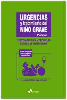 Descarga gratuita de libros en inglés en formato pdf. URGENCIAS Y TRATAMIENTO DEL NIÑO GRAVE (3ª ED.) de JUAN CASADO FLORES, ANA SERRANO GONZALEZ