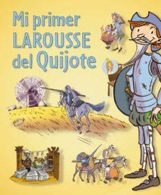 Cdaea.es Mi Primer Larousse Del Quijote Image