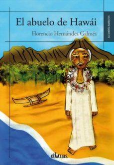 EL ABUELO DE HAWAI - FLORENCIO HERNANDEZ GALMES | Triangledh.org