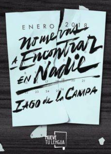 No Me Vas A Encontrar En Nadie Iago De La Campa Comprar Libro 9788417284121