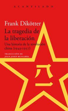 Srazceskychbohemu.cz La Tragedia De La Liberacion: Una Historia De La Revolucion China (1945-1957) Image