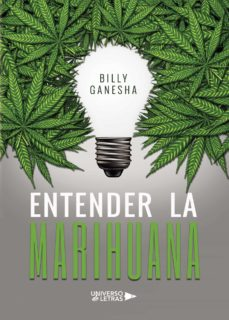 Ebook descargar pdf ENTENDER LA MARIHUANA FB2 de BILLY GANESHA (Spanish Edition)