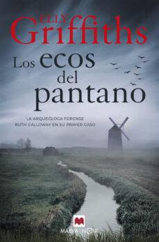 Ebook komputer descargar gratis LOS ECOS DEL PANTANO de ELLY GRIFFITHS MOBI (Literatura española)