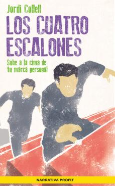 Audiolibros gratis descargar ipad gratis LOS CUATRO ESCALONES: SUBE A LA CIMA DE TU MARCA PERSONAL en español