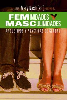 feminidades y masculinidades: arquetipos y practicas de genero-mary nash-9788420689821