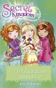 secret kingdom 19. els guardians animals-rosie banks-9788424657321