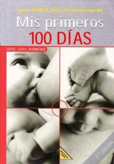 mis primeros 100 dias: guia medica para el recien nacido-jose luis romero-9788426131621