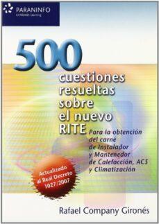 Descargar 500 CUESTIONES RESUELTAS SOBRE NUEVO RITE gratis pdf - leer online
