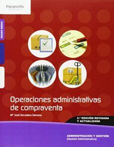 operaciones administrativas de compraventa (2ª ed.)-maria jose escudero serrano-9788428335621