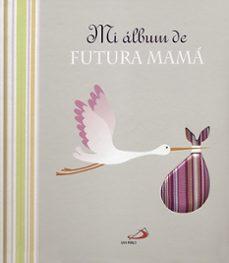 mi álbum de futura mamá-9788428543521