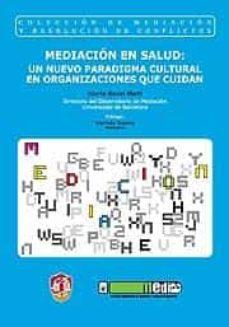 Free it ebook descargar pdf MEDIACION EN SALUD: UN NUEVO PARADIGMA CULTURAL EN ORGANIZACIONES QUE CIUDAN