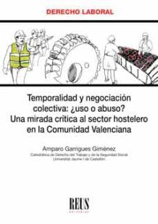 eBooks pdf descarga gratuita: TEMPORALIDAD Y NEGOCIACION COLECTIVA ¿USO O ABUSO? UNA MIRADA CRI TICA AL SECTOR HOSTELERO EN LA COMUNIDAD VALENCIANA CHM PDB en español