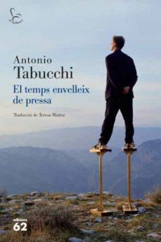 Descargas de libros de audio para iPad gratis EL TEMPS ENVELLEIX DE PRESSA de ANTONIO TABUCCHI CHM