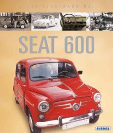Epub descargar gratis ebooks EL SEAT 600 (ATLAS ILUSTRADO) (Literatura española) PDB iBook de