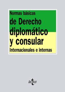normas basicas de derecho diplomatico y consular: internacionales e internas-9788430971121