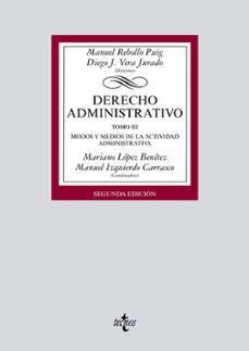 Mrnice.mx Derecho Administrativo: Tomo Iii. Modos Y Medios De La Actividad Administrativa Image