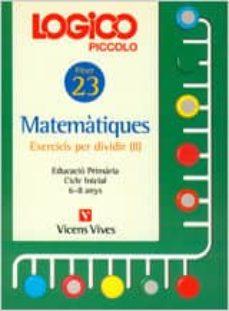 Elmonolitodigital.es Logico Piccolo Matematiques Exercicis Per Dividir Ii Fitxer 23 Cicle Inicial (6 - 8 Anys) Image
