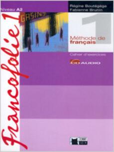 Descarga gratuita de libros epub gratis FRANCOFOLIE 1. CAHIER D EXERCICES + 2  CD