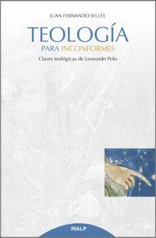 Descargar TEOLOGIA PARA INCONFORMES gratis pdf - leer online