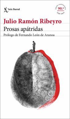 Descargar archivos de libros electrónicos gratis PROSAS APÁTRIDAS (ED. CONMEMORATIVA) (Spanish Edition)