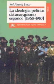 Viamistica.es La Ideologia Politica Del Anarquismo Español (1880-1910) (2ª Ed.) Image