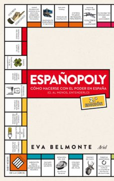 españopoly: como hacerse con el poder en españa o al menos intentarlo-eva belmonte-9788434419421
