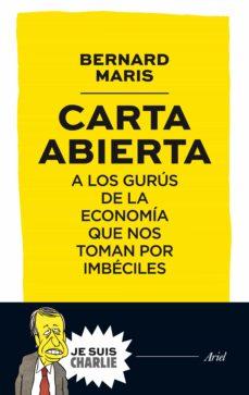 Descargar CARTA ABIERTA A LOS GURUS DE LA ECONOMIA QUE NOS TOMAN POR IMBECILES gratis pdf - leer online