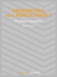 estadistica para psicologos (t.1): estadistica descriptiva (15ª e d.)-jesus amon hortelano-9788436800821