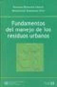 fundamentos del manejo de los residuos urbanos-ernesto hontoria garcia-montserrat zamorano toro-9788438001721