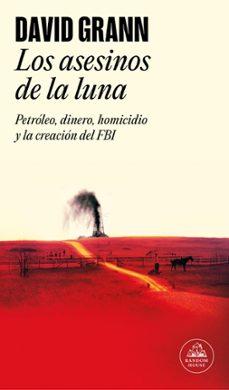 Descarga gratuita de libros de la serie. LOS ASESINOS DE LA LUNA de DAVID GRANN