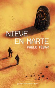 Descarga libros nuevos gratis en pdf. NIEVE EN MARTE (PREMIO MINOTAURO 2017) RTF (Spanish Edition) 9788445004821 de PABLO TEBAR