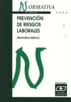 Abrir descarga de libros electrónicos PREVENCION DE RIESGOS LABORALES (NORMATIVA BASICA) (3ª ED.) 9788445412121  de