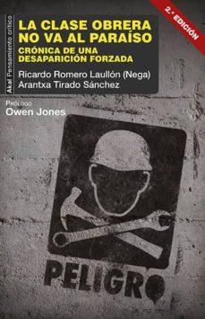Descargar LA CLASE OBRERA NO VA AL PARAISO: CRONICA DE UNA DESAPARICION FORZADA gratis pdf - leer online