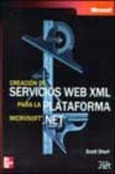 Sopraesottoicolliberici.it Creacion De Servicios Web Xml Para La Plataforma Microsoft. Net ( Incluye Cd-rom) Image