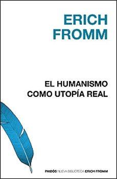 el humanismo como utopia real: la fe en el hombre-erich fromm-9788449320521