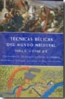 Permacultivo.es Tecnicas Belicas Del Mundo Medieval (500 Ac - 1500 Dc): Equipamie Nto, Tecnicas Y Tacticas De Combate Image