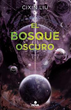 Ebook para móvil descarga gratuita EL BOSQUE OSCURO (TRILOGIA DE LOS TRES CUERPOS 2) 9788466660921 MOBI PDB