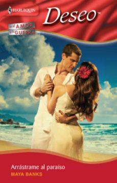 arrástrame al paraíso (ebook)-maya banks-9788467183221