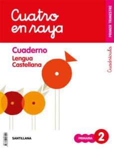 LENGUA CUATRO RAYA 2º EDUCACION PRIMARIA CUADERNO 1 CUADRICULA ED 2019 CAST.