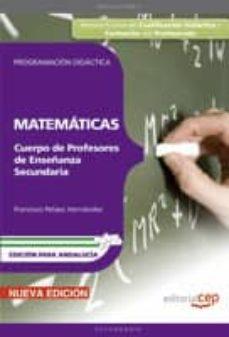 Curiouscongress.es Cuerpo De Profesores De Enseñanza Secundaria. Matematicas. Progra Macion Didactica. Edicion Para Andalucia (3ª Ed.) Image