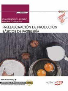 Geekmag.es (Uf0819) Cuaderno Del Alumno. Preelaboracion De Productos Basicos De Pasteleria . Certificados De Profesionalidad. Operacionesbasicas De Pastelería (Hotr0109) Image