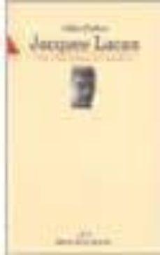 jacques lacan: vida y pensamiento psicoanalitico-gilbert diatkine-9788470306921