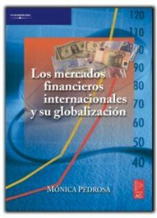 los mercados financieros internacionales y su globalizacion-monica pedrosa-9788472881921