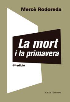 Descargas de libros electrónicos pdb LA MORT I LA PRIMAVERA 9788473292221 de MERCÈ RODOREDA (Spanish Edition)