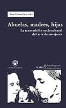 Debatecd.mx Abuelas, Madres, Hijas: La Transmision Sociocultural Del Arte De Envejecer Image