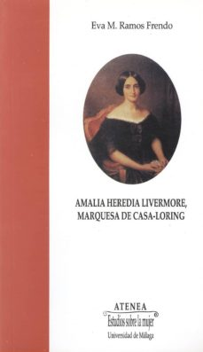 amalia heredia livermore, marquesa de casa-loring-eva m. ramos frendo-9788474967821