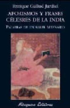 Aforismos Y Frases Celebres De La India Palabras De Un Saber Mil Enario Enrique Gallud Jardiel Comprar Libro 9788478133321